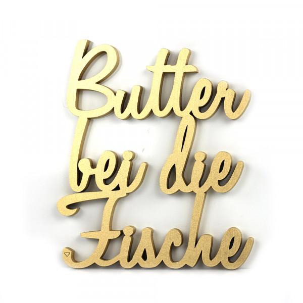 """3D-Schriftzug """"Butter bei die Fische"""""""