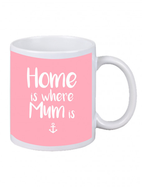 "Becher ""Home is where Mum is"" versch. Farben"