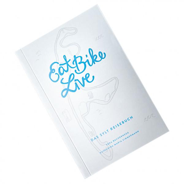 Eat Bike Live - Das Sylt Reisebuch, handsigniert