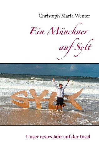 """Buch """"Ein Münchner auf Sylt"""", Christoph Maria Wenter"""